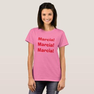 Marcia, Marcia, Marcia, T-Shirt