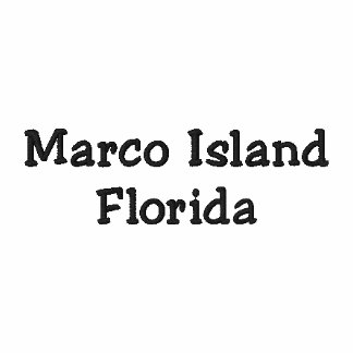 Marco Island Florida FL Shirt - Customizable !!! Embroidered Shirts