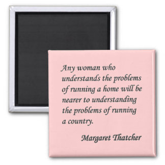 """Margaret Thatcher """"Running a country"""" Quote Button Magnet"""