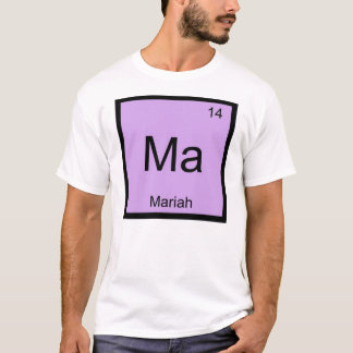 Mariah Name Chemistry Element Periodic Table T-Shirt