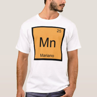 Mariano Name Chemistry Element Periodic Table T-Shirt