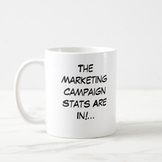 Marketing Campaign Stats Are In!... Basic White Mug