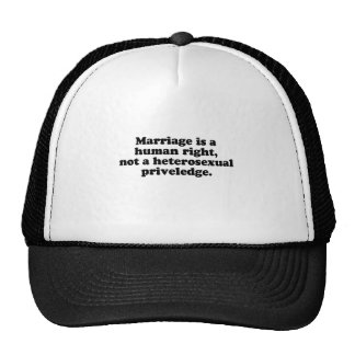 MARRIAGE IS A HUMAN RIGHT TRUCKER HATS