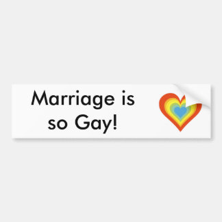 Marriage is so Gay! bumpersticker Car Bumper Sticker