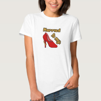 Married to my Shoes T-shirts
