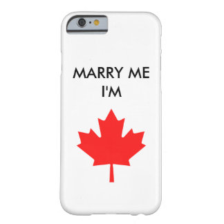 MARRY ME I'M CANADIAN PHONE CASE