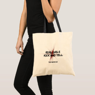 Martial Arts Real Girls Kick and Yell Tote Bag