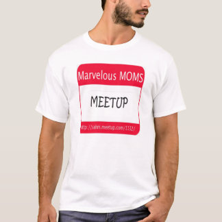 Marvelous MOMS Meetup T-Shirt
