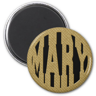 MARY - GOLD TEXT 6 CM ROUND MAGNET