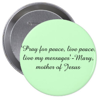 Mary, mother of Jesus quotes button pin