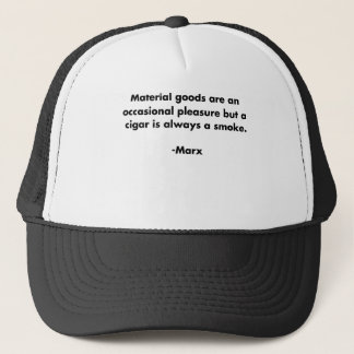 Material Goods... Funny Marxism Quote T-Shirt Trucker Hat