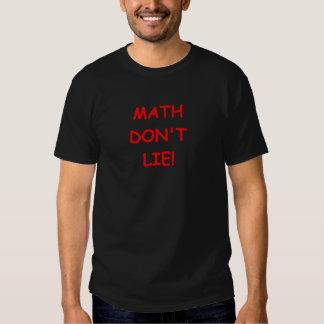 math don't lie tshirts