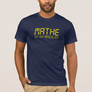 Math is an asshole T-Shirt