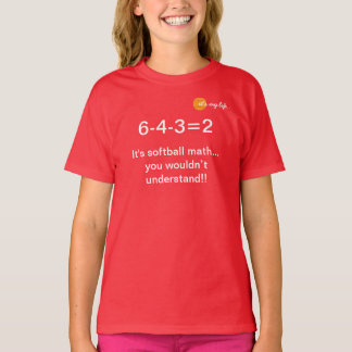 Math only a softball player would know! T-Shirt
