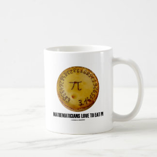 Mathematicians Love To Eat Pi (Pi / Pie Humor) Coffee Mugs