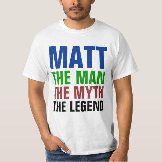 Matt the man, the myth, the legend T-Shirt