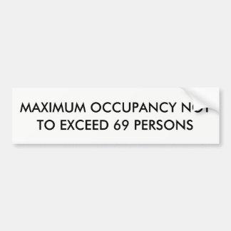Maximum Occupancy Bumper Sticker