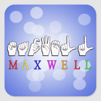 MAXWELL FINGERSPELLED NAME SIGN SQUARE STICKER