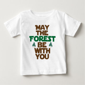 May the Forest Be With You Baby T-Shirt