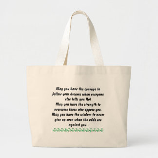 May you have the courage to follow your dreams ... large tote bag