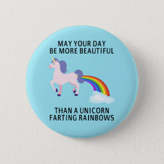 May Your Day Be More Beautiful 6 Cm Round Badge