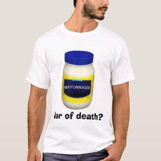 Mayonniase:  Jar of death? T-Shirt