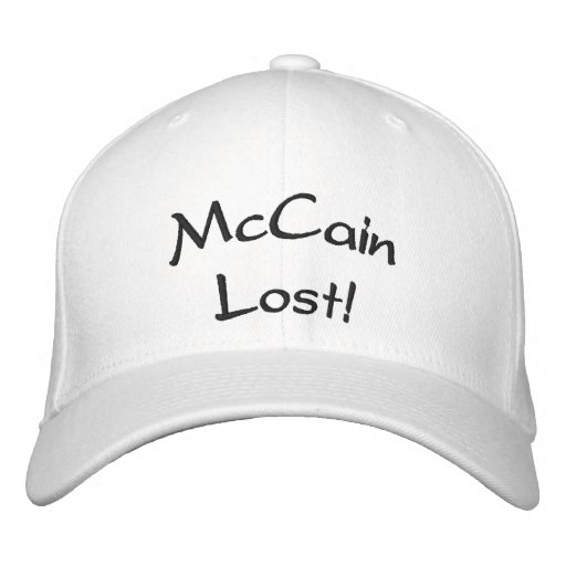 """""""McCain Lost!"""" Hat Embroidered Baseball Caps"""