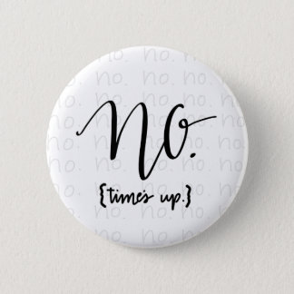 Me Too Movement Inspired No Times Up 6 Cm Round Badge