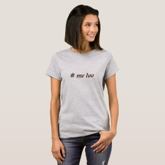 #me too T-Shirt