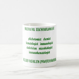 MEDICAL TECHNOLOGIST phlebotomist   chemisthemat.. Basic White Mug