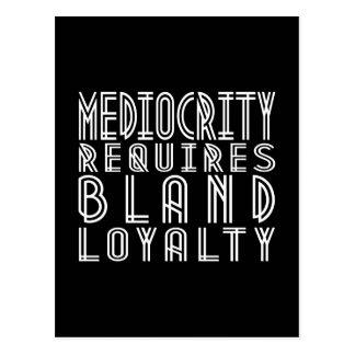 Mediocrity Requires Bland Loyalty Postcard