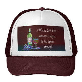 Men are like Wine! Humorous Wine Quote Gifts Trucker Hats
