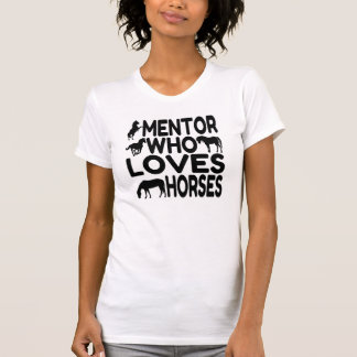 Mentor Who Loves Horses T-Shirt