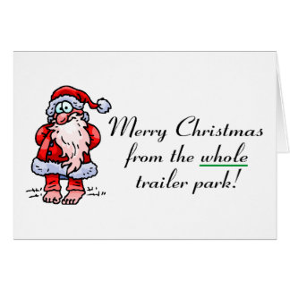 Merry Christmas From The Whole Trailer Park Greeting Card