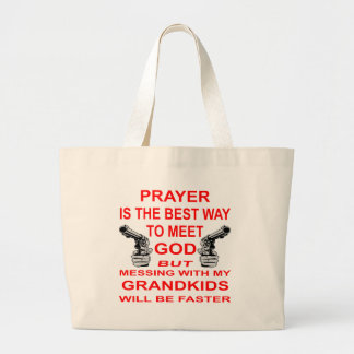 Mess With My Grandkids & Meet God Large Tote Bag