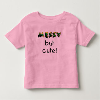 Messy But Cute Tshirts and Gifts
