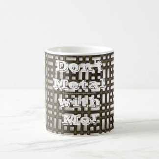 Metal - 6 Morphing, Don't Metal with Me! 3D Magic Mug