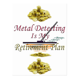 Metal Detecting Is My Retirement Plan Postcard