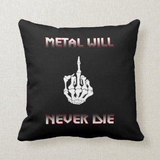 Metal Will Never Die Pillow