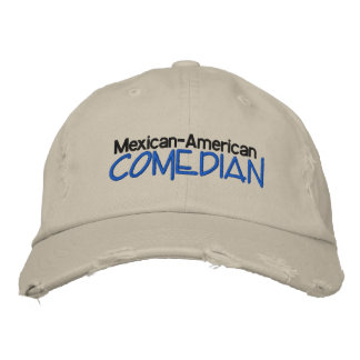 MEXICAN-AMERICAN COMEDIAN EMBROIDERED CAP