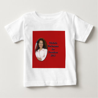 Michele Bachmann for President 2012 Baby T-Shirt