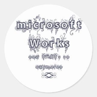 microsoft works: Oxymoron Round Sticker