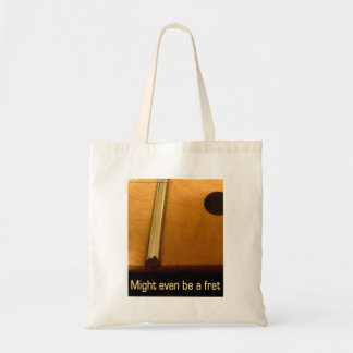 Might even be a fret tote budget tote bag