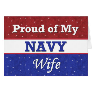 Military  Proud of My Navy Wife - Thinking of You Greeting Card