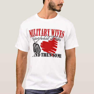 Military Wives Have T-Shirt