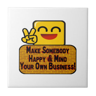 Mind Your Own Business Ceramic Tiles