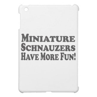 Miniature Schnauzers Have More Fun! Add Text Cover For The iPad Mini