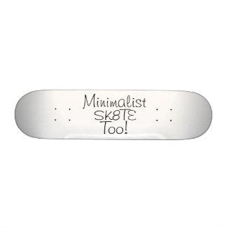Minimalist Sk8te Too! by Grassrootsdesigns4u Skate Decks