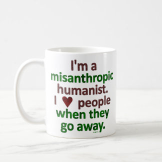 Misanthropic Humanist Loner Satire Coffee Mug