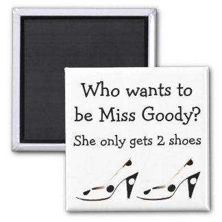 Miss Goody Two Shoes Square Magnet
